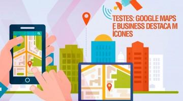 Testes: Google Maps destaca ícones