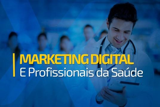 Marketing Digital e Profissionais da Saúde