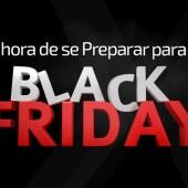 É hora de se preparar para a Black Friday