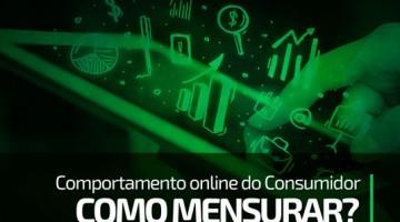 Comportamento Online do Consumidor: Como mensurar?