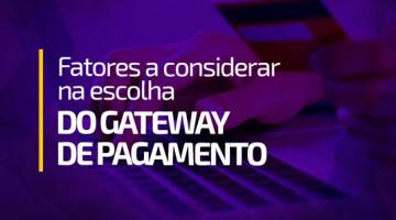 Fatores a considerar na escolha do gateway de pagamento