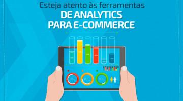 Esteja atento às ferramentas de Analytics para e-commerce