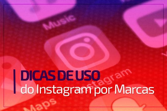 Dicas de uso do Instagram por marcas