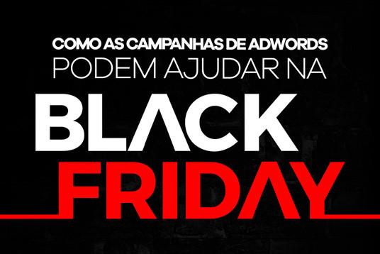 Como as campanhas de AdWords podem ajudar na Black Friday?