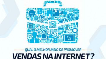 Qual o melhor meio de promover vendas na internet?