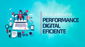 Dicas para uma performance digital eficiente