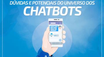 Dúvidas e potenciais do universo dos chatbots