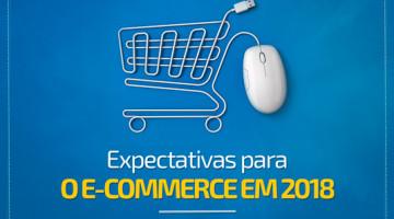 Expectativas para o e-commerce em 2018