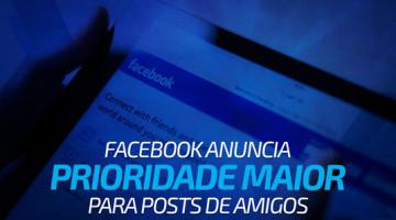Facebook anuncia prioridade maior para posts de amigos