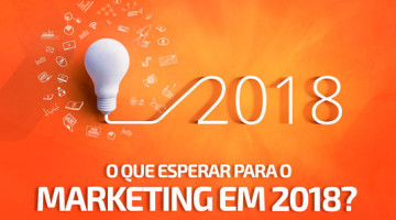 O que esperar para o Marketing em 2018?