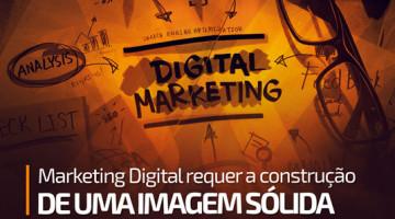 Marketing Digital requer a construção de uma imagem sólida