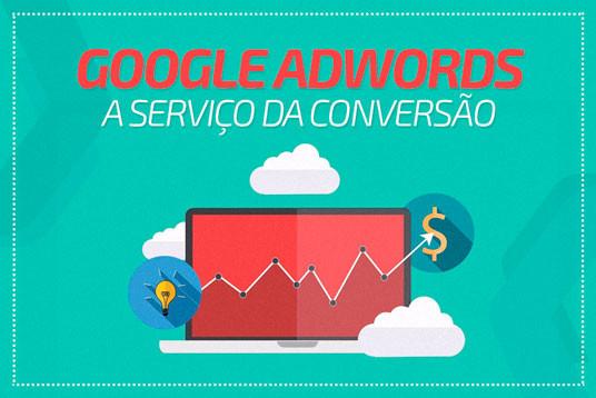 Google AdWords a serviço da conversão