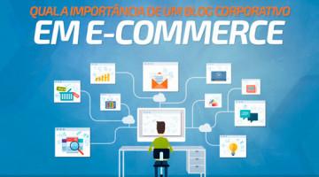 Qual a importância de um blog corporativo em e-commerce?