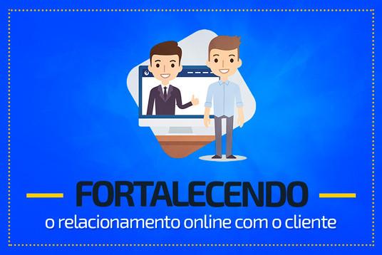 Fortalecendo o relacionamento online com o cliente