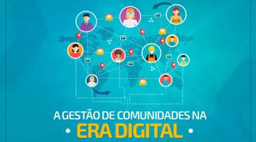 A gestão de comunidades na era digital