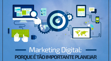 Marketing Digital: por que é tão importante planejar?