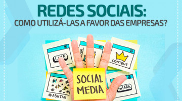 Redes Sociais – como utilizá-las a favor das empresas?