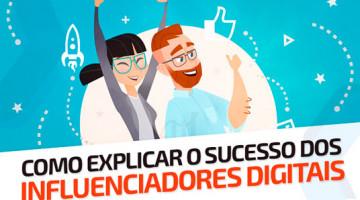 Como explicar o sucesso dos influenciadores digitais?