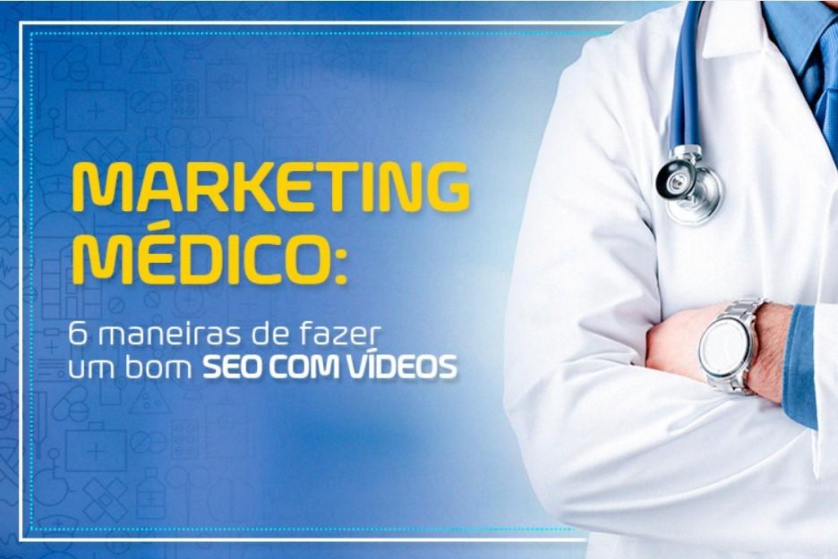 Marketing Médico: 6 maneiras de fazer um bom SEO com vídeos